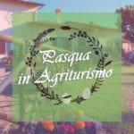 Agriturismo a Pasqua in Umbria (12 km da Norcia – 7 km da Cascia)